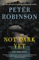 Not dark yet : a DCI Banks novel Book Cover