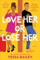 Love her or lose her : a novel Book Cover