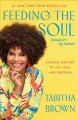 Feeding the soul (because it's my business) : finding our way to joy, love, and freedom Book Cover