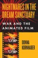 Nightmares in the dream sanctuary : war and the animated film Book Cover