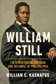 William Still : the Underground Railroad and the angel at Philadelphia Book Cover