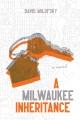 A Milwaukee inheritance : a novel Book Cover
