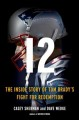 12 : the inside story of Tom Brady's fight for redemption Book Cover