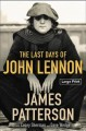 The last days of John Lennon [large print] Book Cover