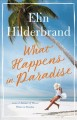 What happens in paradise : a novel Book Cover