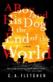 A boy and his dog at the end of the world Book Cover