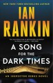 A song for the dark times : an Inspector Rebus novel Book Cover