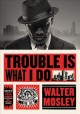 Trouble is what I do Book Cover