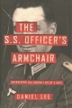 The S.S. Officer's Armchair : Uncovering the Hidden Life of a Nazi Book Cover