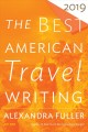 The Best American Travel Writing, 2019 Book Cover