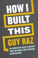 How I built this : the unexpected paths to success from the world's most inspiring entrepreneurs Book Cover