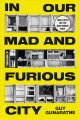 In our mad and furious city Book Cover