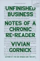 Unfinished business : notes of a chronic re-reader Book Cover
