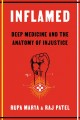 Inflamed : deep medicine and the anatomy of injustice Book Cover