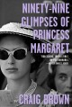 Ninety-nine glimpses of Princess Margaret Book Cover