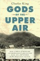 Gods of the upper air : how a circle of renegade anthropologists reinvented race, sex, and gender in the twentieth century Book Cover