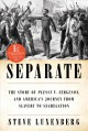 Separate : the story of Plessy v. Ferguson, and America's journey from slavery to segregation Book Cover