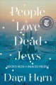 People love dead Jews : reports from a haunted present Book Cover