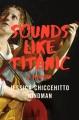 Sounds like Titanic : a memoir Book Cover