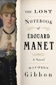 The lost notebook of Edouard Manet : a novel Book Cover