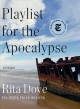 Playlist for the Apocalypse : poems Book Cover