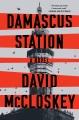 Damascus Station : a novel Book Cover