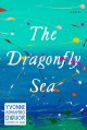 The dragonfly sea : a novel Book Cover