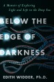 Below the edge of darkness : a memoir of exploring light and life in the deep sea Book Cover