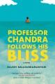 Professor Chandra follows his bliss : a novel Book Cover