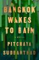 Bangkok wakes to rain : a novel Book Cover