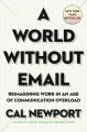 A world without email : reimagining work in an age of communication overload Book Cover