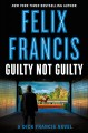 Guilty not guilty : a Dick Francis novel Book Cover