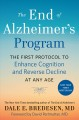 The end of Alzheimer's program : the first protocol to enhance cognition and reverse decline at any age Book Cover