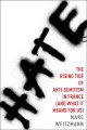 Hate : the rising tide of anti-Semitism in France (and what it means for us) Book Cover