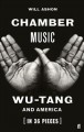 Chamber music : Wu-Tang and America (in 36 pieces) Book Cover