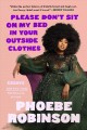 Please don't sit on my bed in your outside clothes : essays Book Cover
