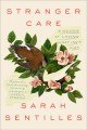 Stranger care : a memoir of loving what isn't ours Book Cover