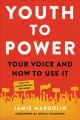 Youth to power : your voice and how to use it Book Cover