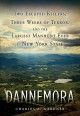 Dannemora : two escaped killers, three weeks of terror, and the largest manhunt ever in New York State Book Cover