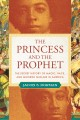 The princess and the prophet : the secret history of magic, race, and Moorish Muslims in America Book Cover