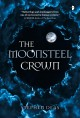 The moonsteel crown Book Cover
