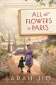 All the flowers in Paris : a novel Book Cover