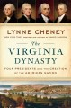 The Virginia dynasty : four presidents and the creation of the American nation Book Cover