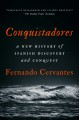 Conquistadores : a new history of Spanish discovery and conquest Book Cover