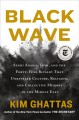 Black wave : Saudi Arabia, Iran, and the forty-year rivalry that unraveled culture, religion and collective memory in the Middle East Book Cover
