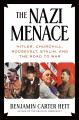 The Nazi menace : Hitler, Churchill, Roosevelt, Stalin, and the road to war Book Cover