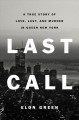 Last call : a true story of love, lust, and murder in queer New York Book Cover