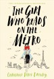 The girl who reads on the métro Book Cover