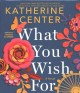 What you wish for [sound recording] : a novel Book Cover