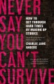 Never say you can't survive Book Cover